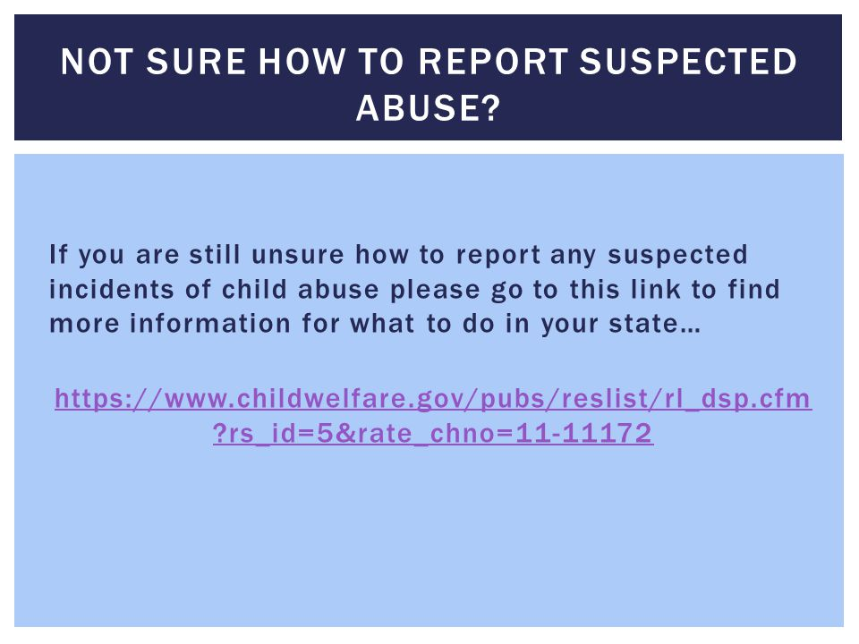 NOT SURE HOW TO REPORT SUSPECTED ABUSE
