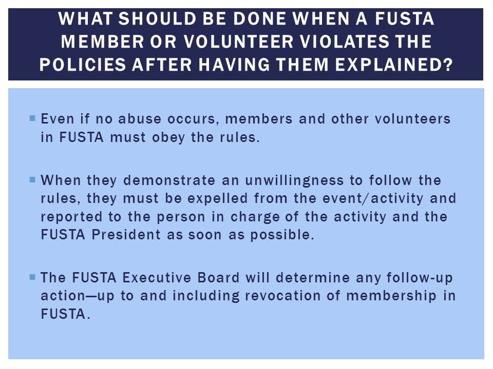 What should be done when a FUSTA member or volunteer violates the policies after having them explained