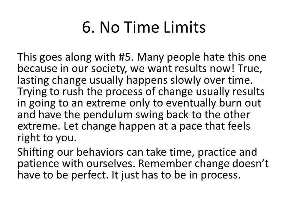 6. No Time Limits