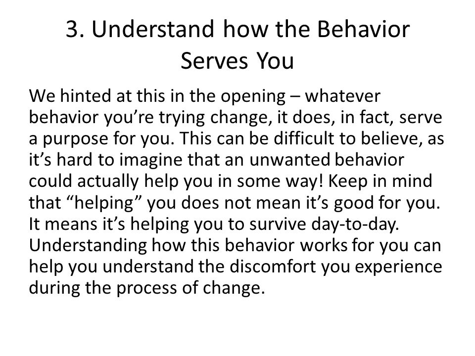 3. Understand how the Behavior Serves You