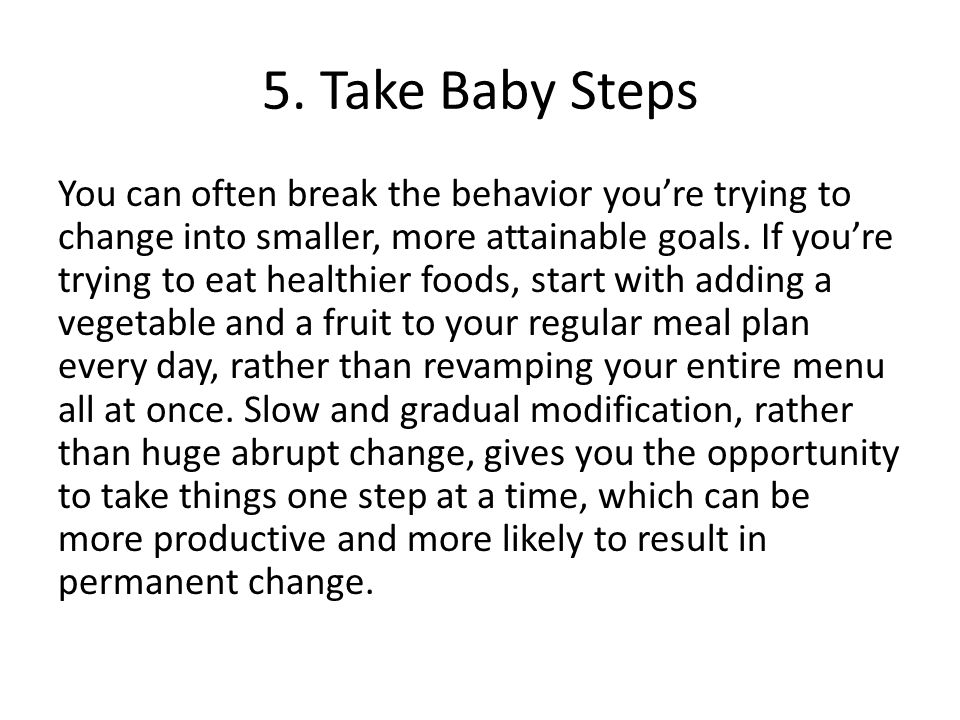 5. Take Baby Steps