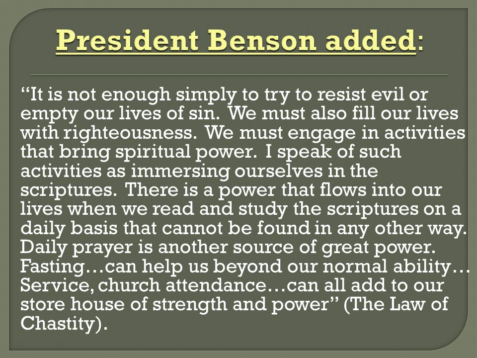 President Benson added: