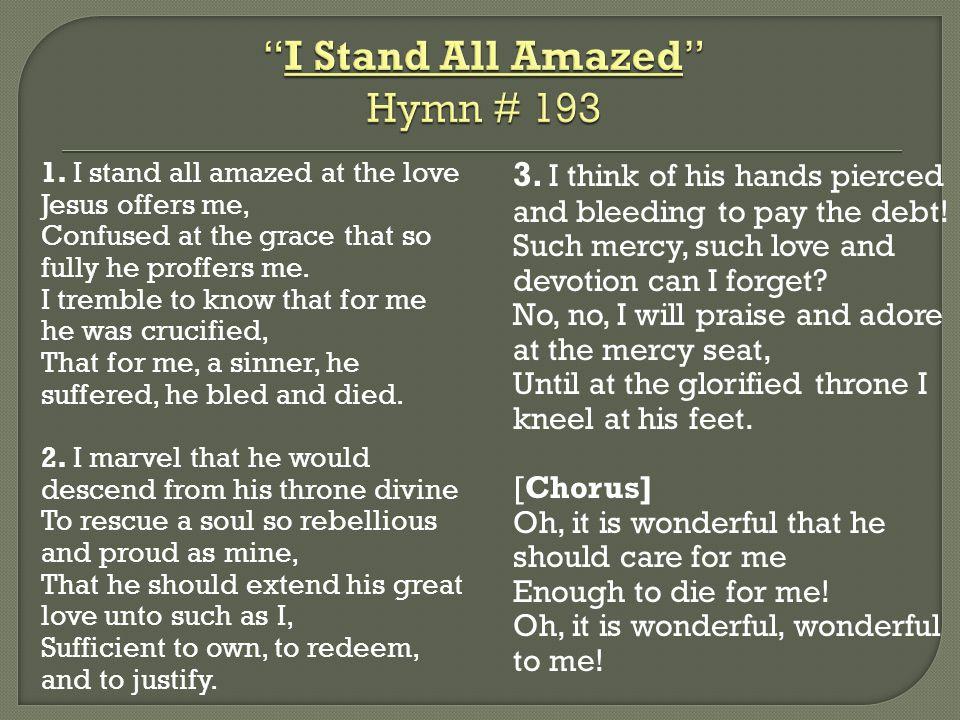 I Stand All Amazed Hymn # 193