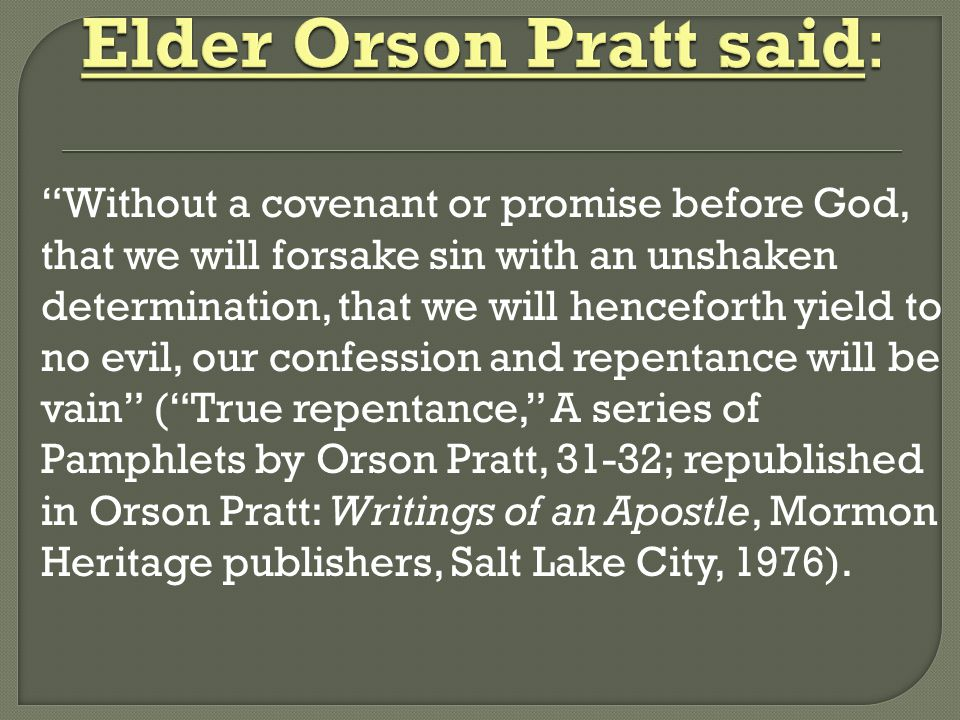 Elder Orson Pratt said: