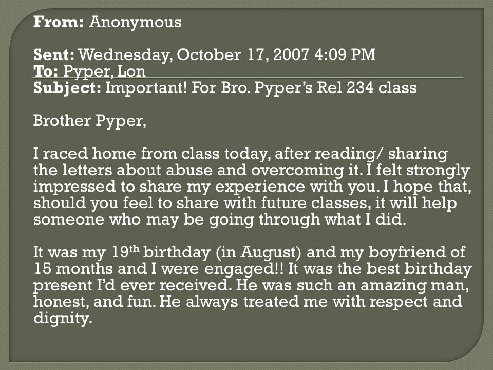 From: Anonymous Sent: Wednesday, October 17, 2007 4:09 PM. To: Pyper, Lon. Subject: Important! For Bro. Pyper's Rel 234 class.