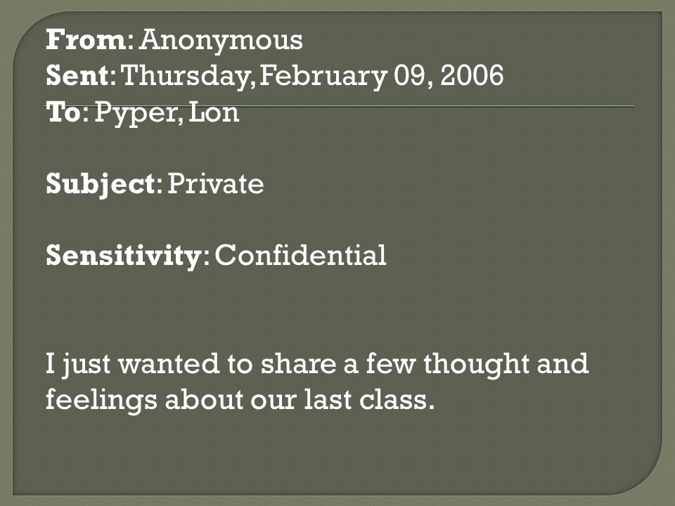 From: Anonymous Sent: Thursday, February 09, 2006. To: Pyper, Lon. Subject: Private. Sensitivity: Confidential.