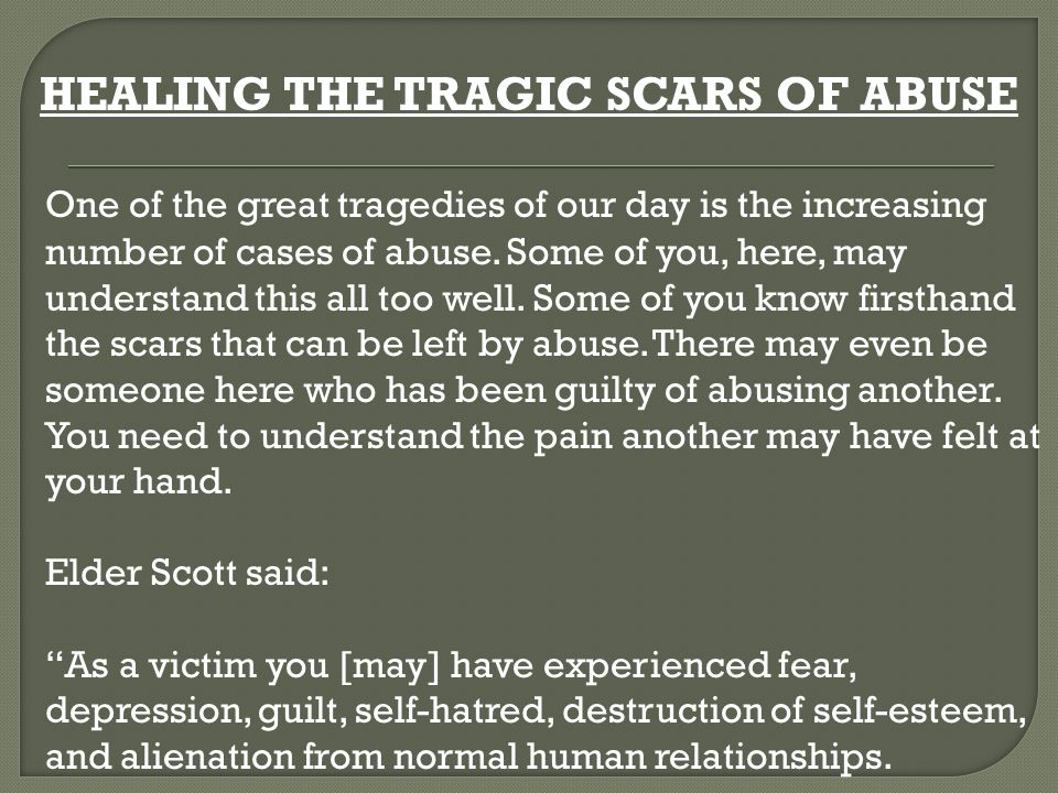 HEALING THE TRAGIC SCARS OF ABUSE