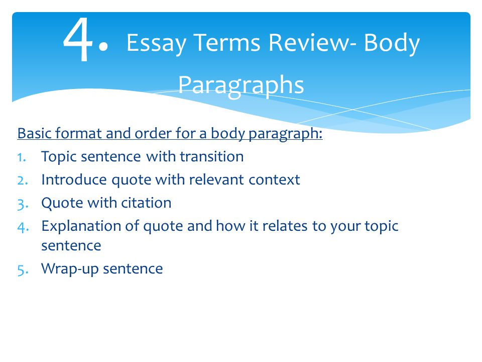 order of body paragraphs in essay Developing body paragraphs within an essay below is an example of a well-constructed body paragraph that uses all of the parts of a body.