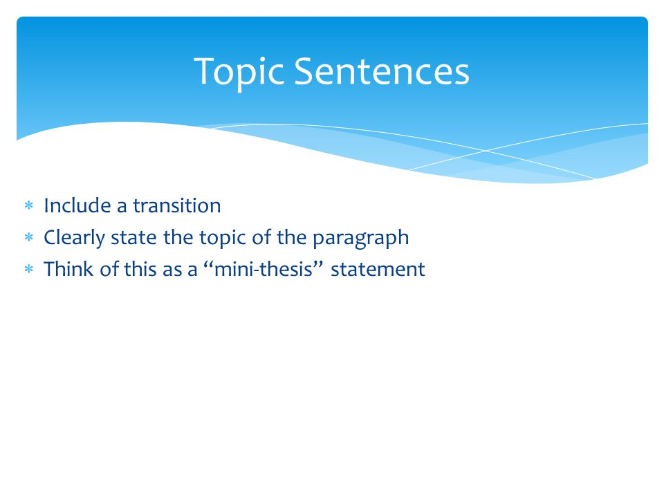 Topic Sentences Include a transition