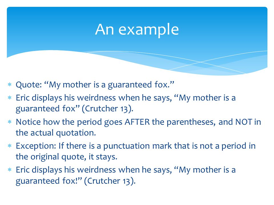 An example Quote: My mother is a guaranteed fox.