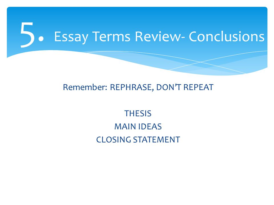 5. Essay Terms Review- Conclusions