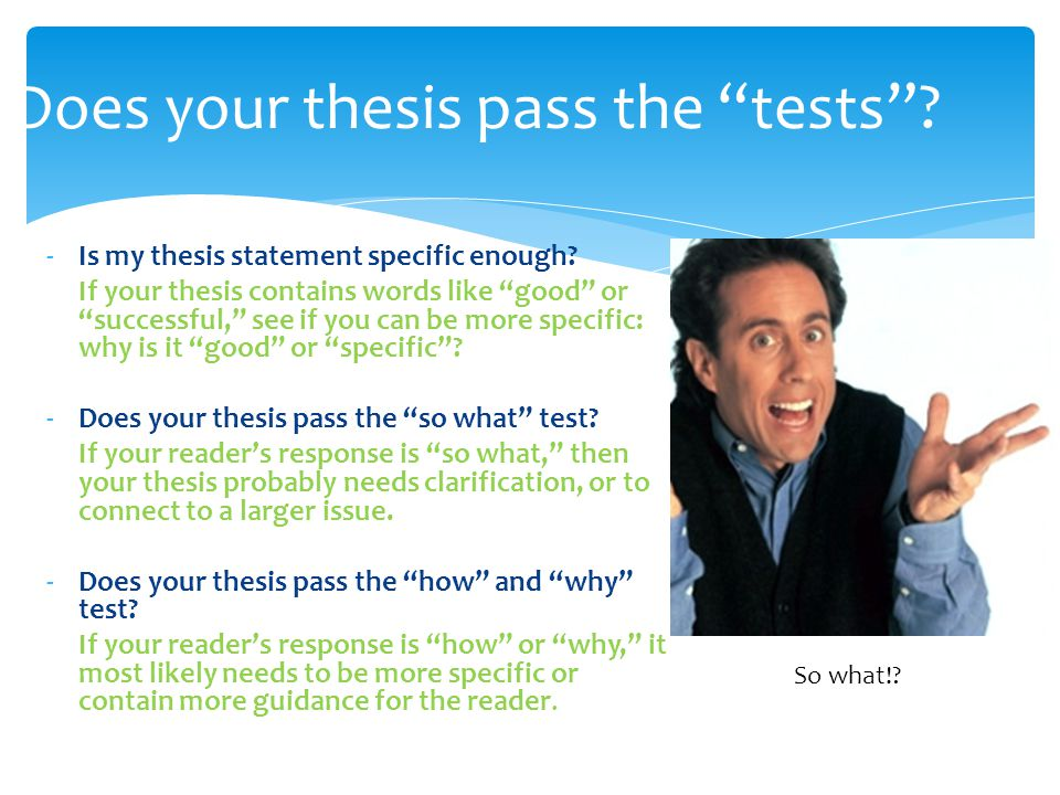 Does your thesis pass the tests