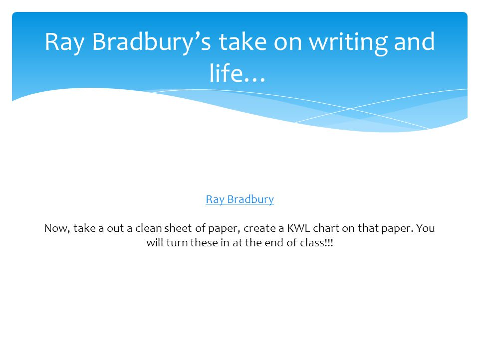 Ray Bradbury's take on writing and life…