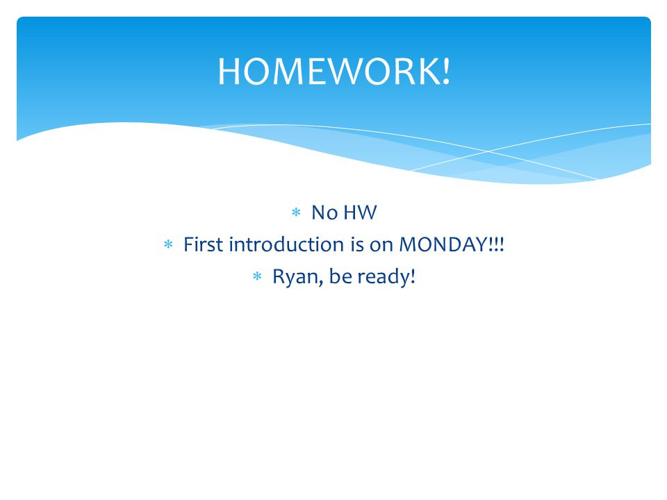 First introduction is on MONDAY!!!