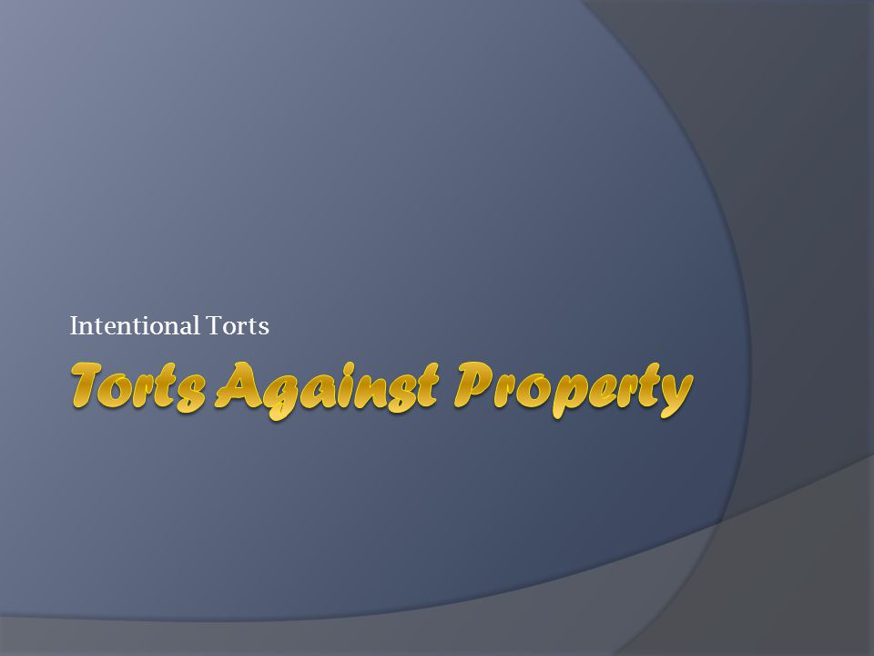 Torts Against Property