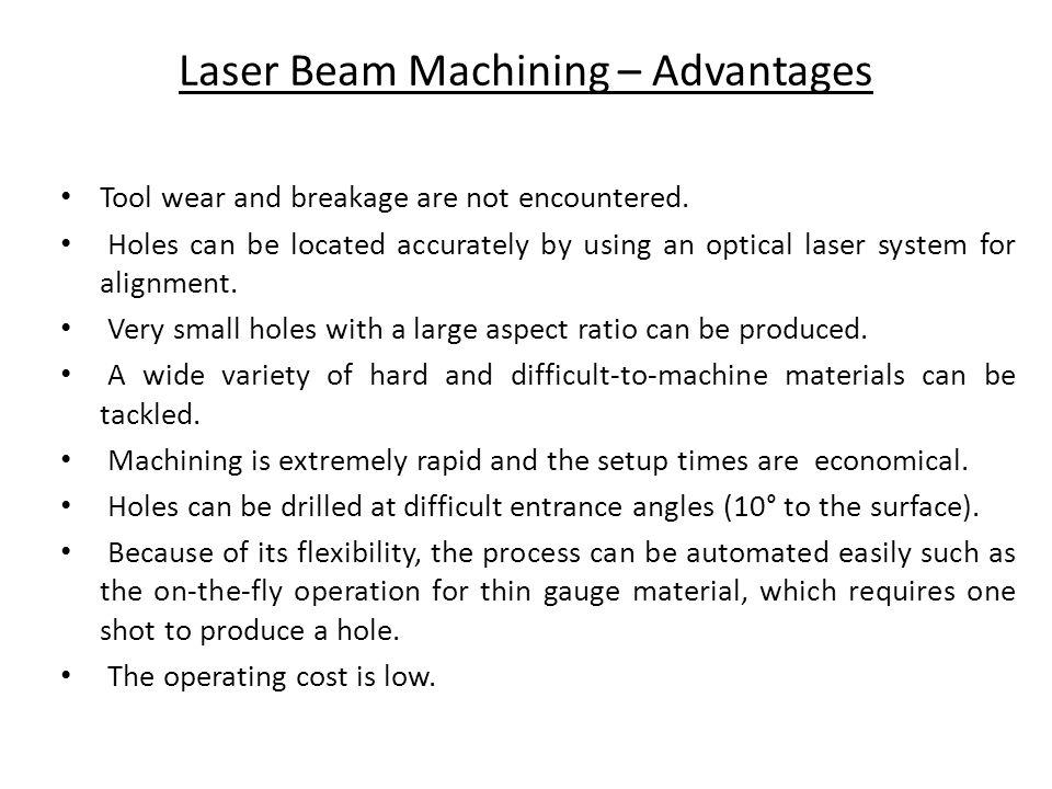 Laser Beam Machining – Advantages