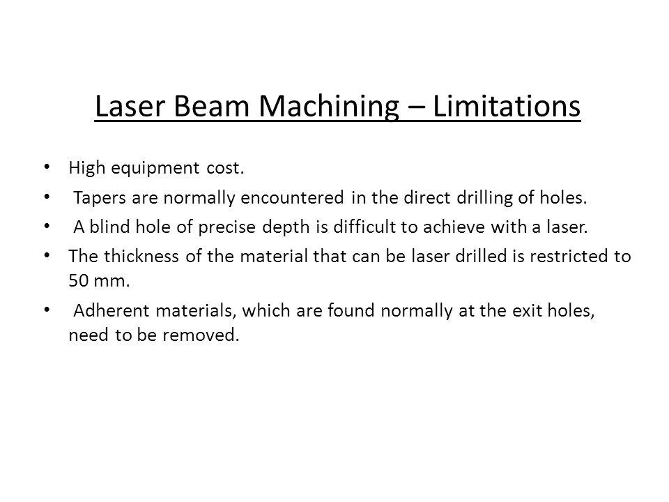 Laser Beam Machining – Limitations