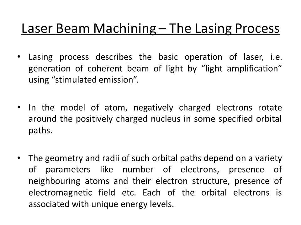 Laser Beam Machining – The Lasing Process