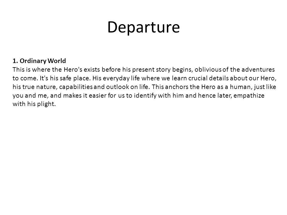 Departure 1. Ordinary World