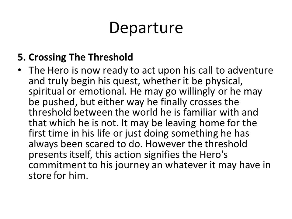 Departure 5. Crossing The Threshold