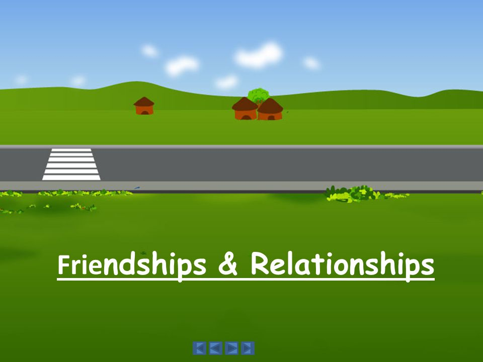 Friendships & Relationships