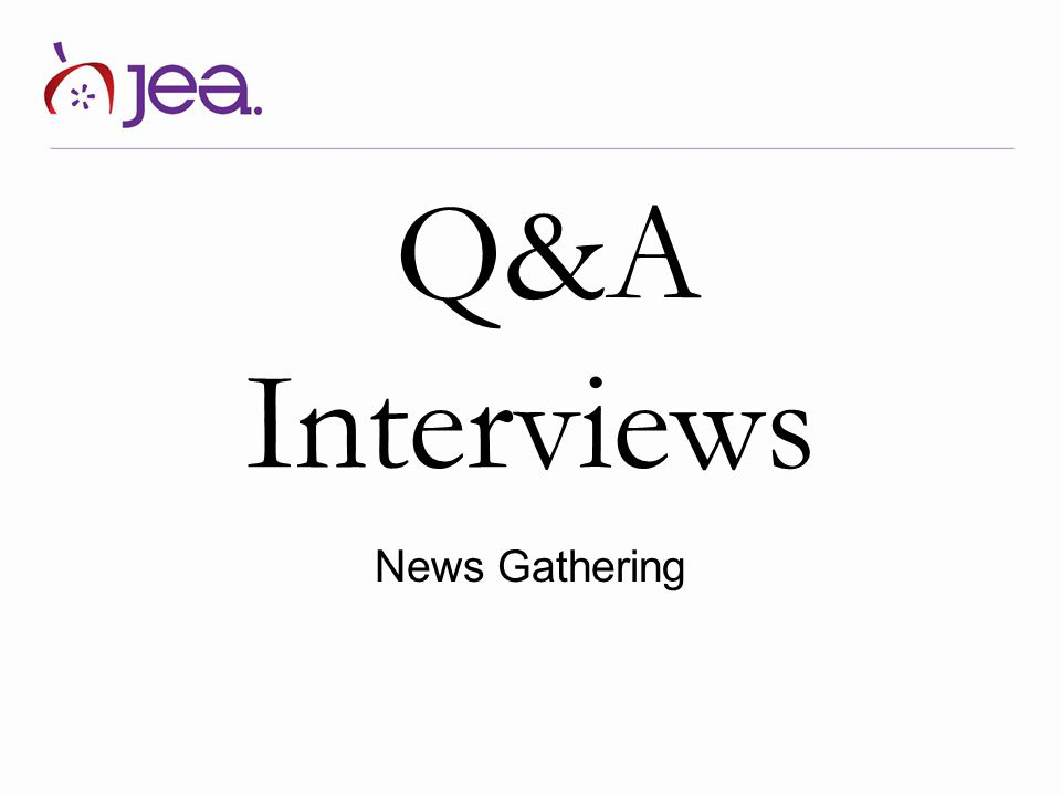 Q&A Interviews News Gathering