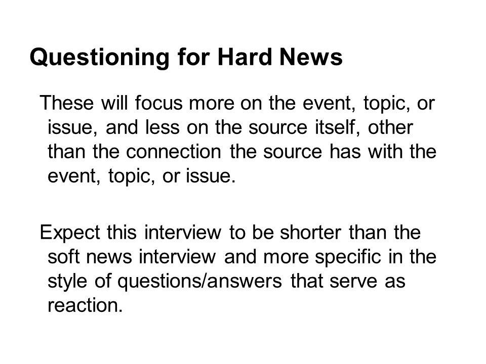 Questioning for Hard News