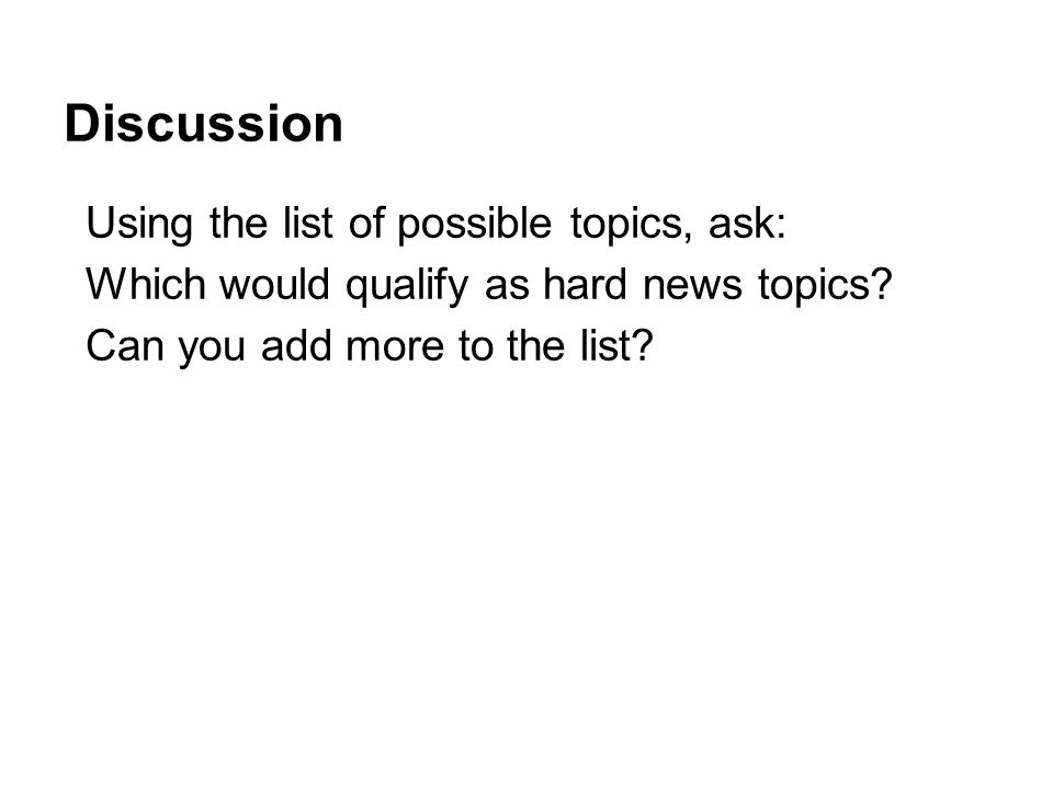 Discussion Using the list of possible topics, ask: