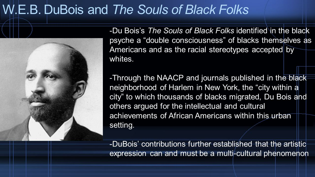 W.E.B. DuBois and The Souls of Black Folks