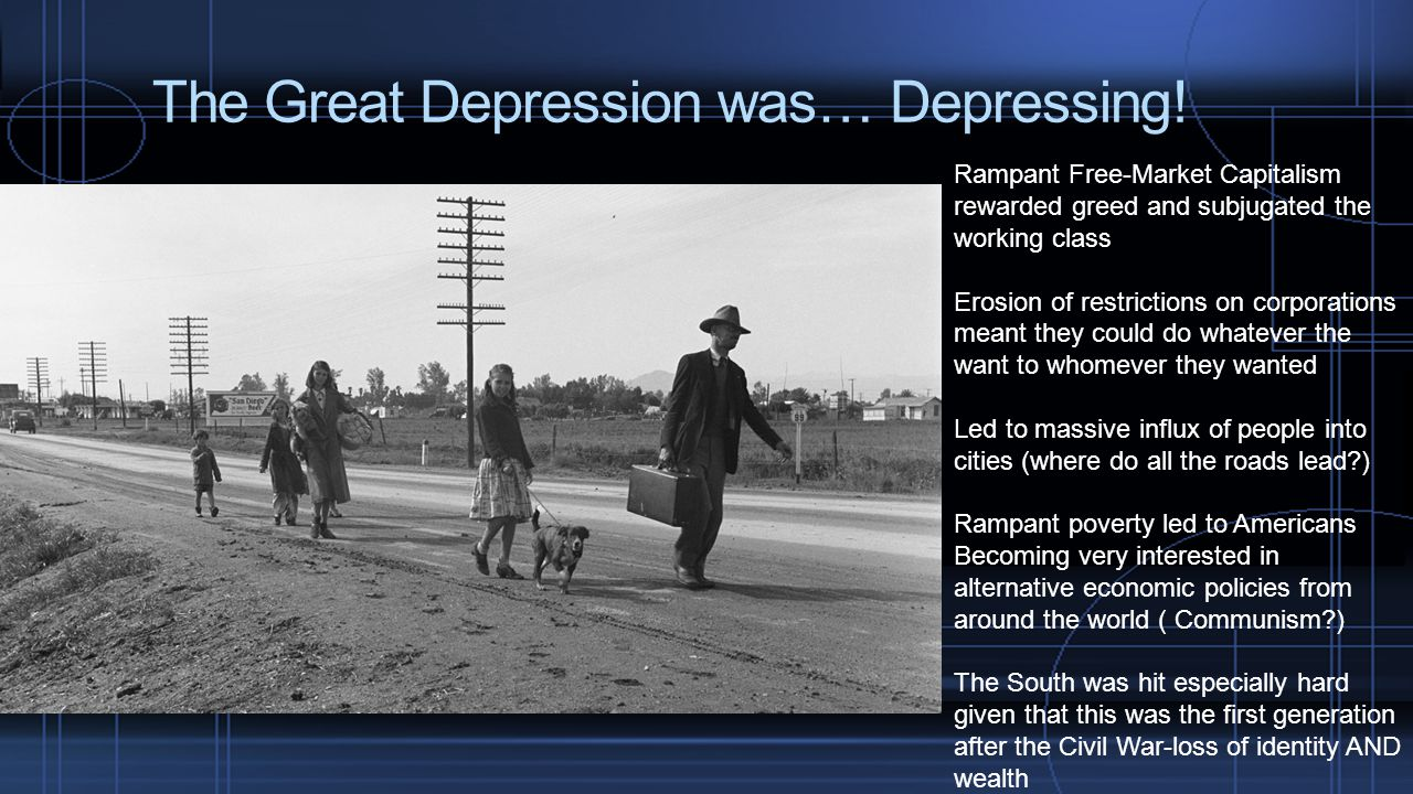 The Great Depression was… Depressing!