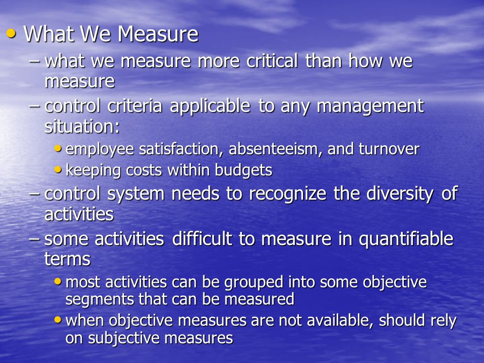 What We Measure what we measure more critical than how we measure