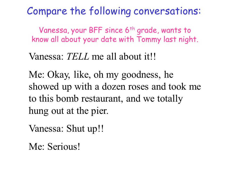 Compare the following conversations: