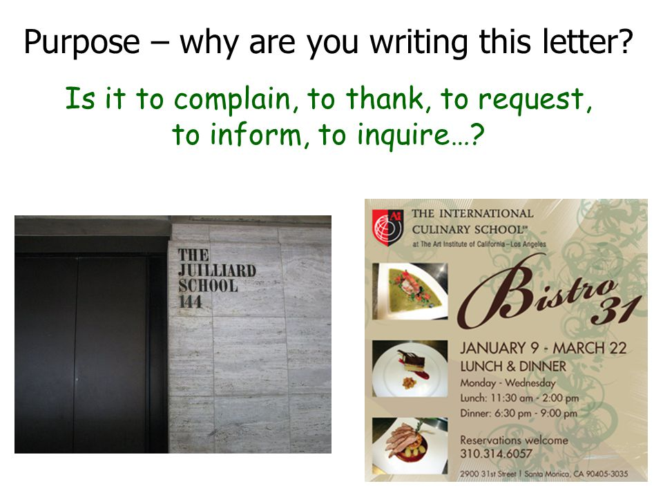 Is it to complain, to thank, to request, to inform, to inquire…