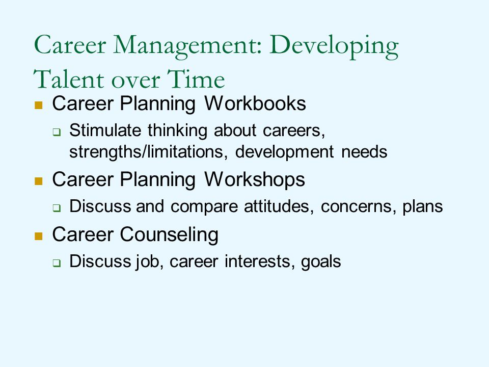 Career Management: Developing Talent over Time