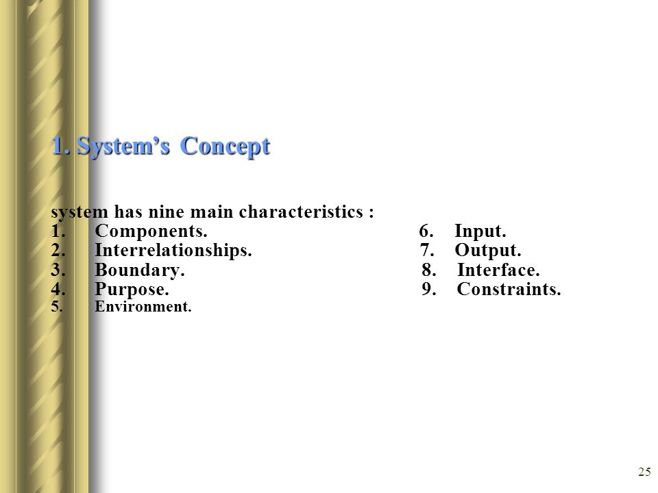 1. System's Concept system has nine main characteristics :