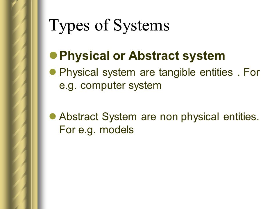 Types of Systems Physical or Abstract system