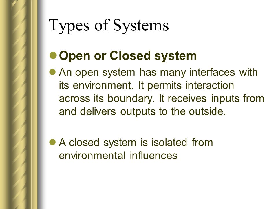 Types of Systems Open or Closed system