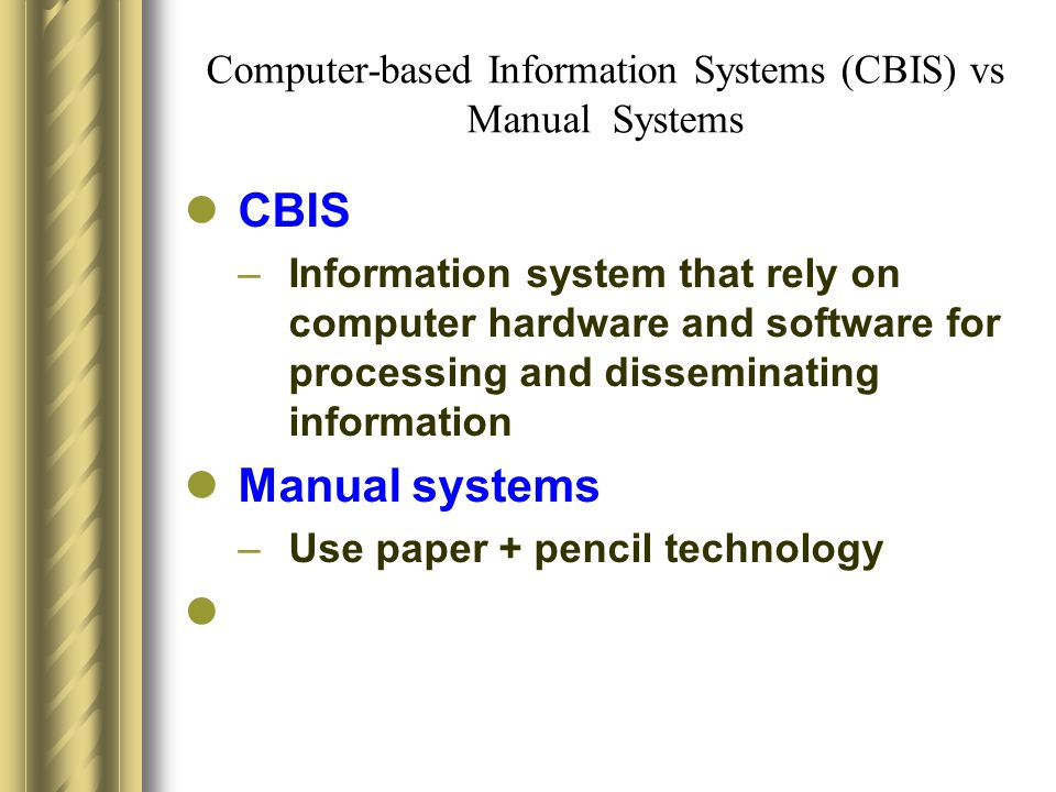 Computer-based Information Systems (CBIS) vs Manual Systems