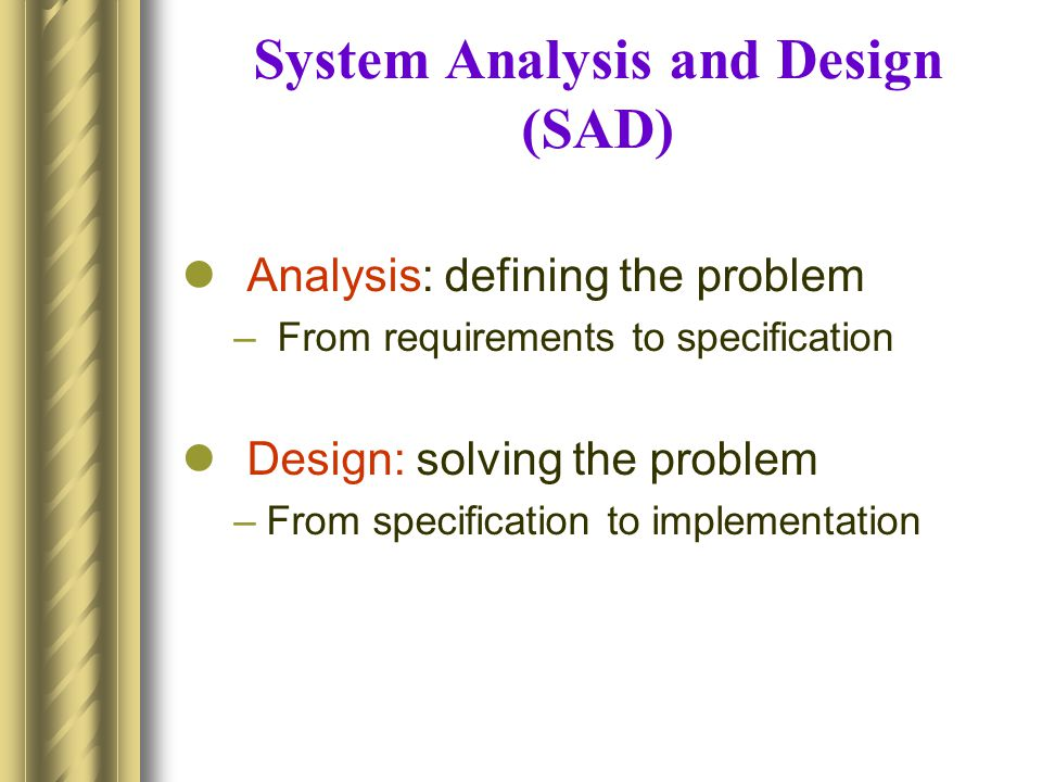 System Analysis and Design (SAD)