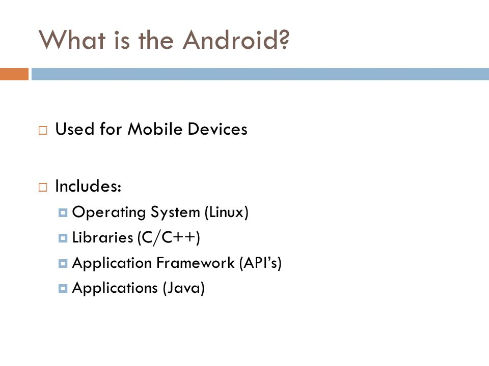 What is the Android Used for Mobile Devices Includes: