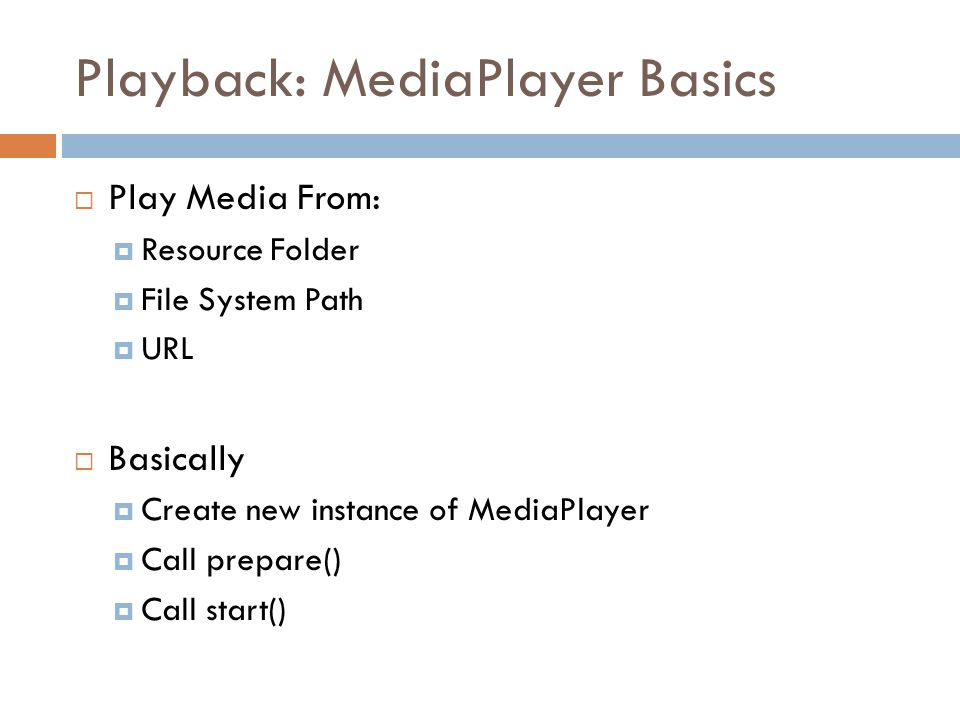 Playback: MediaPlayer Basics