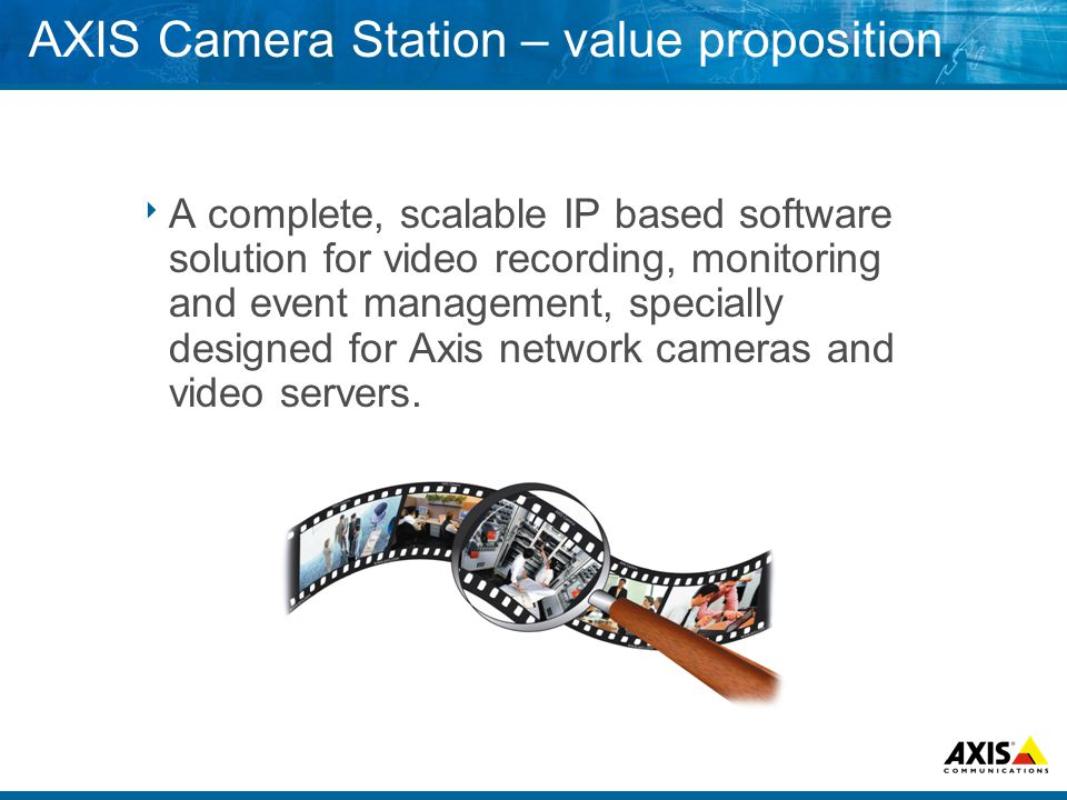 AXIS Camera Station – value proposition