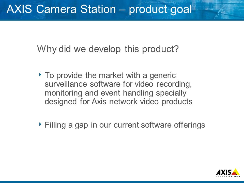 AXIS Camera Station – product goal