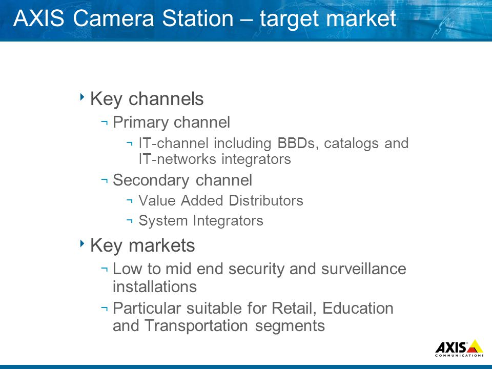 AXIS Camera Station – target market