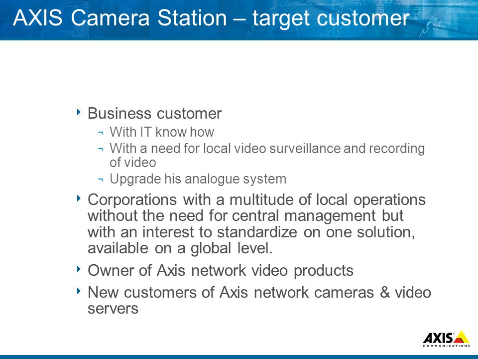 AXIS Camera Station – target customer