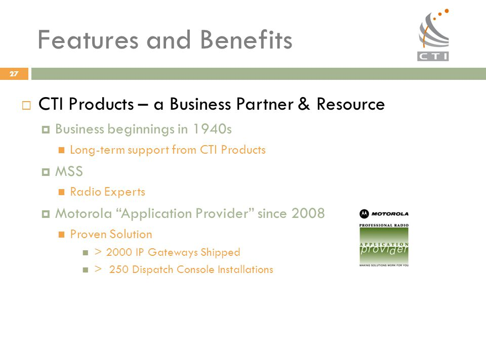 Features and Benefits CTI Products – a Business Partner & Resource