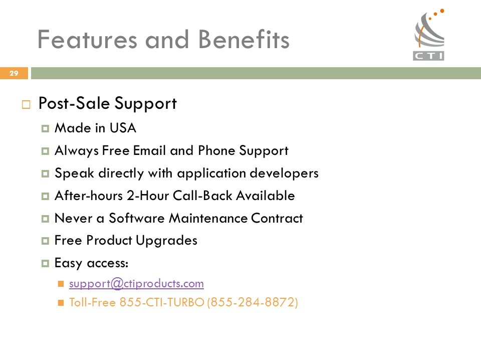 Features and Benefits Post-Sale Support Made in USA