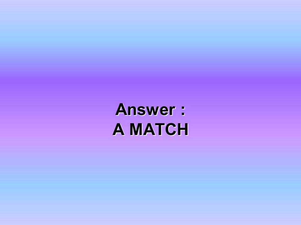 Answer : A MATCH