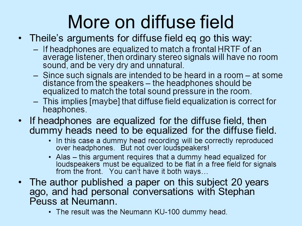 More on diffuse field Theile's arguments for diffuse field eq go this way: