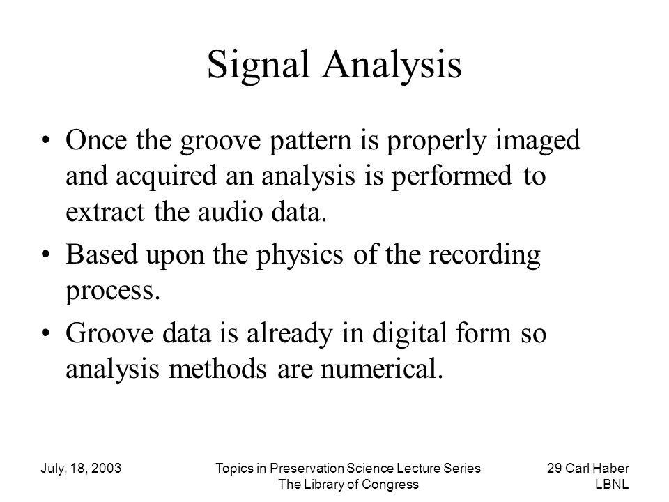 Signal Analysis Once the groove pattern is properly imaged and acquired an analysis is performed to extract the audio data.